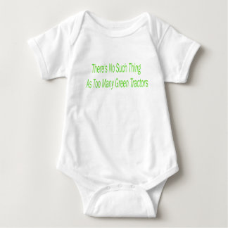 There Is No Such Thing As Too Many Green Tractors Baby Bodysuit