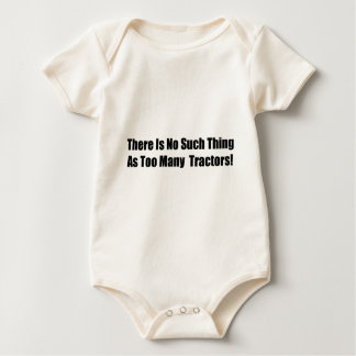 There Is No Such Thing As Too Many Tractors Baby Bodysuit