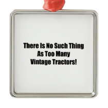 There Is No Such Thing As Too Many Vintage Tractor Metal Ornament