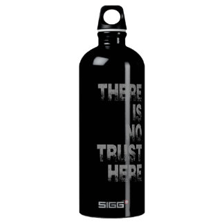 There is no Trust Here SIGG Traveler 1.0L Water Bottle