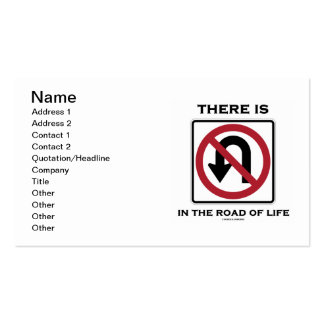 There Is No U-Turn In The Road Of Life (Sign) Business Card