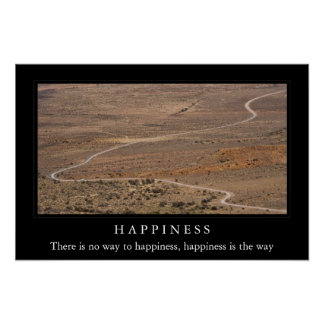 There is no way to happiness posters