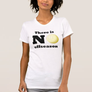 There Is Noo Offseason (Volleyball) T-shirts