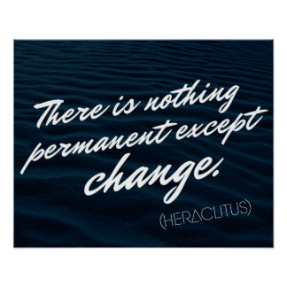 There is nothing permanent except change - poster