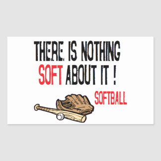 There is Nothing Soft About It! Rectangular Sticker