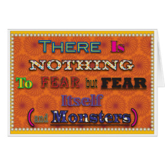 There is nothing to fear greeting card