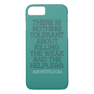 There is Nothing Tolerant... | Abort73.com iPhone 8/7 Case