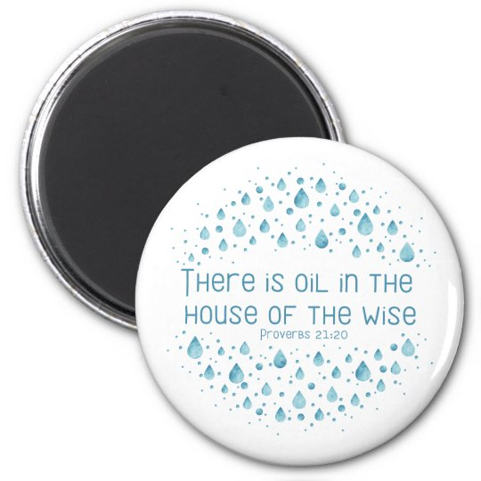 There is Oil in the House of the Wise Magnet