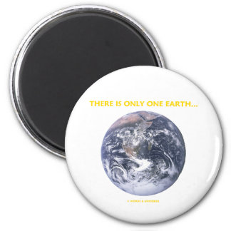 There Is Only One Earth... (Blue Marble Earth) 2 Inch Round Magnet