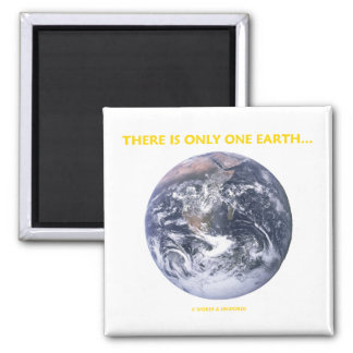 There Is Only One Earth... (Blue Marble Earth) Refrigerator Magnets