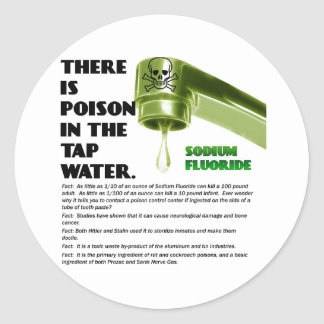 THERE IS POISON IN THE TAP WATER! CLASSIC ROUND STICKER
