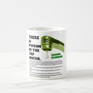 THERE IS POISON IN THE TAP WATER! COFFEE MUG