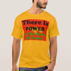 There Is Power In The Name Of Jesus! T-Shirt