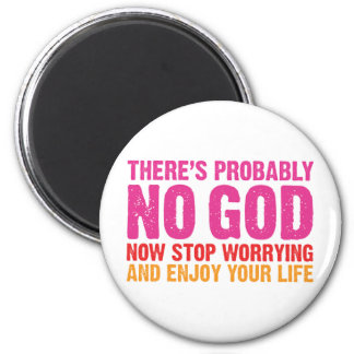 There Is Probably No God 2 Inch Round Magnet