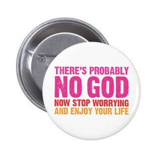 There Is Probably No God Pin