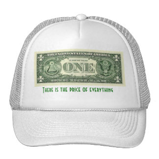 There is the price of everything trucker hat