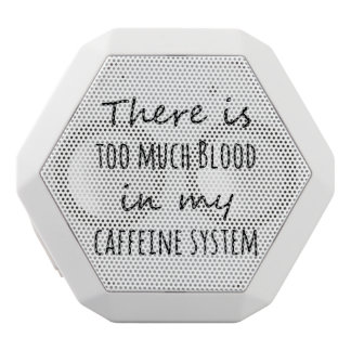 There is Too Much Blood in My Caffeine System White Boombot Rex Bluetooth Speaker