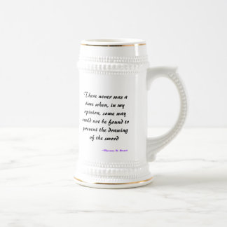 There never was a time when, in my opinion, som... 18 oz beer stein
