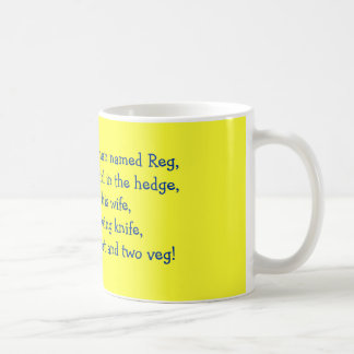 There once was a man named Reg,Who went with a ... Mugs