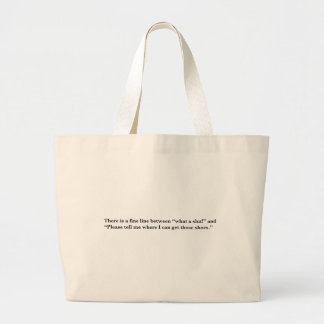 "There's a fine line between ""What a Slut!"" and ""Pl Large Tote Bag"