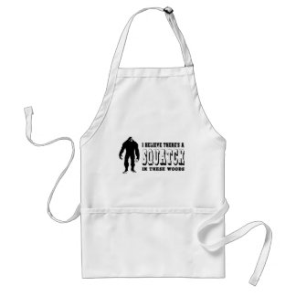 There s a Squatch In These Woods Bigfoot Lives Aprons