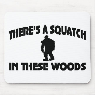 There's A Squatch In These Woods Mousepads