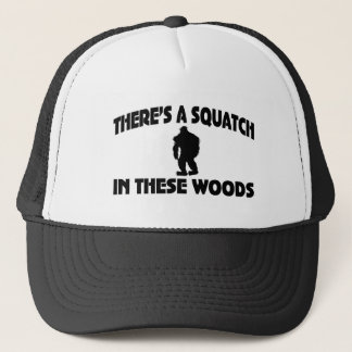 There's A Squatch In These Woods Trucker Hat