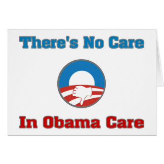 There's No Care In Obama Care Card