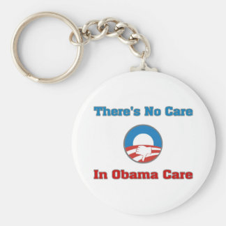 There's No Care In Obama Care Keychain