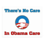 There's No Care In Obama Care Post Cards