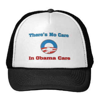 There's No Care In Obama Care Trucker Hat