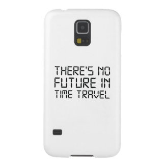 There's No Future In Time Travel Galaxy S5 Case