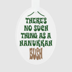 There's No Hanukkah Bush Ornament at Zazzle
