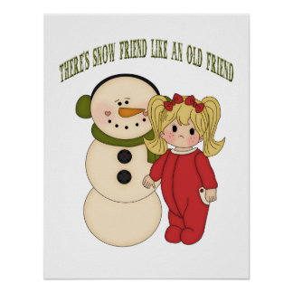 There s Snow Friend Like An Old Friend Holiday Pos Posters