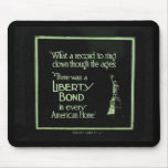 There Was a Liberty Bond in Every American Home Mousepad