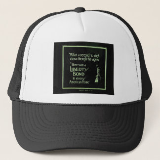 There Was a Liberty Bond in Every American Home Trucker Hat