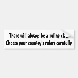 There will always be a ruling class ... bumper sticker