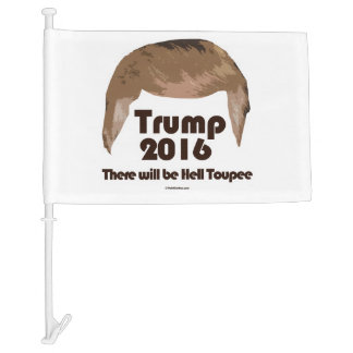 There Will Be Hell Toupee Car Flag