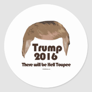 There Will Be Hell Toupee Classic Round Sticker