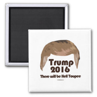 There Will Be Hell Toupee 2 Inch Square Magnet