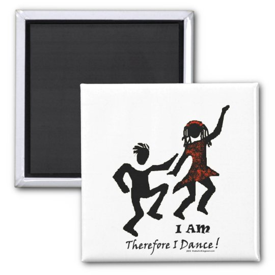 Therefore I Dance Magnet