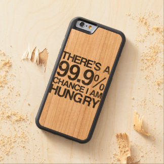 There's a 99.9% chance i am hungry carved® cherry iPhone 6 bumper