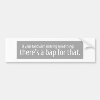 theres a bap for that bumper sticker