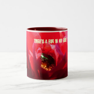 There's a bug in my rose Two-Tone coffee mug