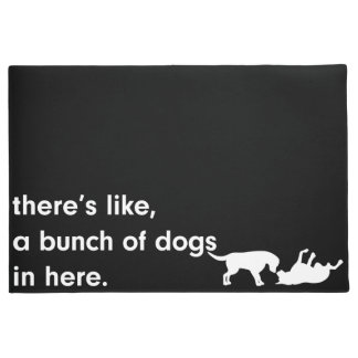 There's a Bunch of Dogs in Here Dog Lover Door Mat