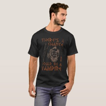 Beach Themed There's A Chance I Could Be A Vampire Distressed T-Shirt