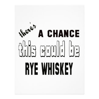 There's a chance this could be Rye Whiskey. Letterhead