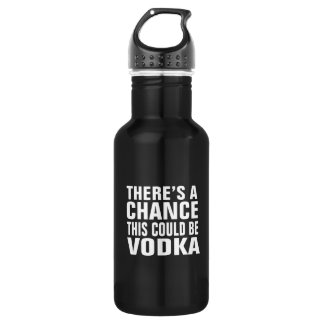 There's a chance this could be vodka stainless steel water bottle