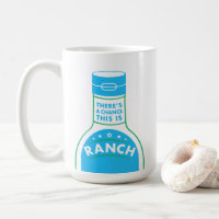 There's A Chance This Is Ranch | Funny Coffee Mug