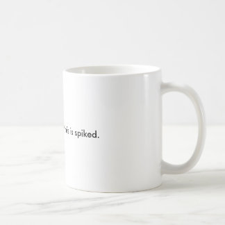 There's a chance this is spiked coffee mug